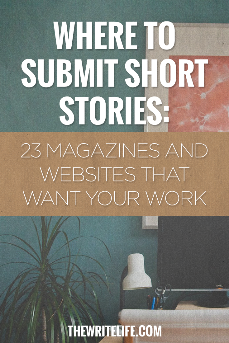 Where To Submit Short Stories: 25 Magazines And Online