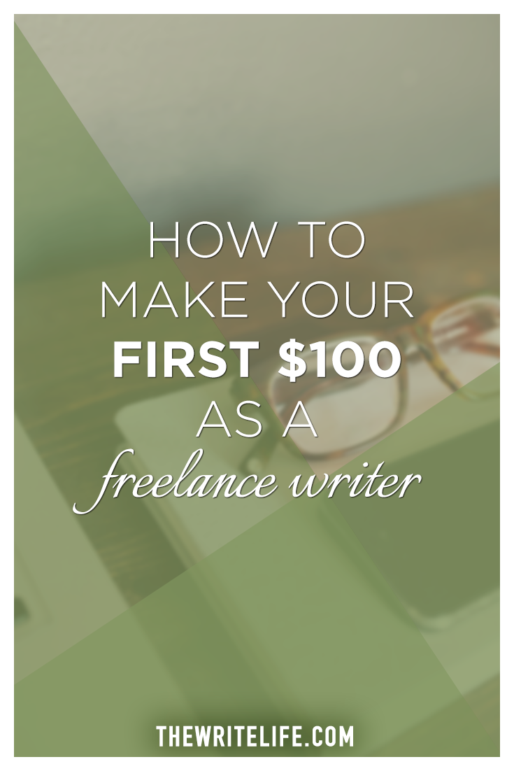 get paid to write how to make your first 100 as a lance writer lance writing