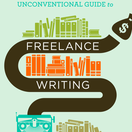 Unconventional Guide to Freelance Writing: Review